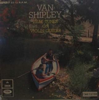 Van Shilpley Film Tunes On VIolin Guitar - S/LMOEC 1024 - Super 7