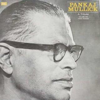 Pankaj Mullick -  A Tribute - Volume One Hiindi Songs - ECLP 2586 - LP Record