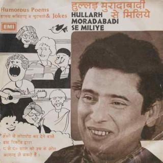 Hullarh Moradabadi (Humorous Poems & Jokes) - 7EPE 2172 - EP Record