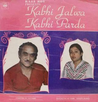 Raja Roy Presents - Kabhi Jalwa Kabhi Parda - (Ghazals) - IND 1112 - LP Record