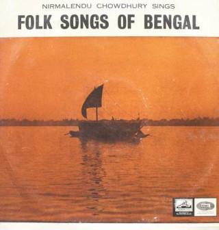 Nirmalendu Chowdhury Sings - Folk Songs Of Bengal - ECLP 2336 - (Condition 90-95%) - LP Record