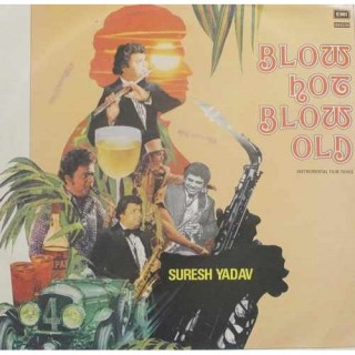 Suresh Yadav Blow Hot Blow Old - S/MOCE 4225 - LP Record