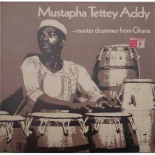 Mustapha Tetty Addy - Master Drummer From Ghana - TGS 113 - LP Record