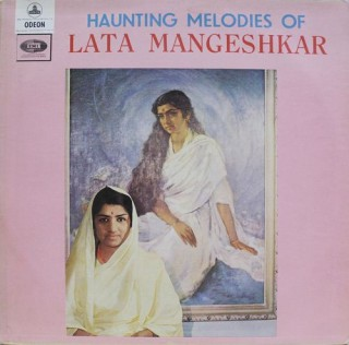 Lata Mangeshkar - Haunting Melodies - 3AEX 5131 - (Condition - 90-95%) - Odeon First Pressing - LP Record