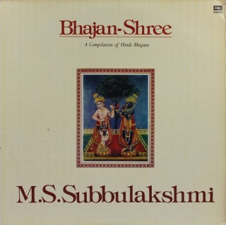 M. S. Subbulakshmi - Bhajan - Shree (A Compilation Of Hindi Bhajans) - ECSD 41565 - LP Record